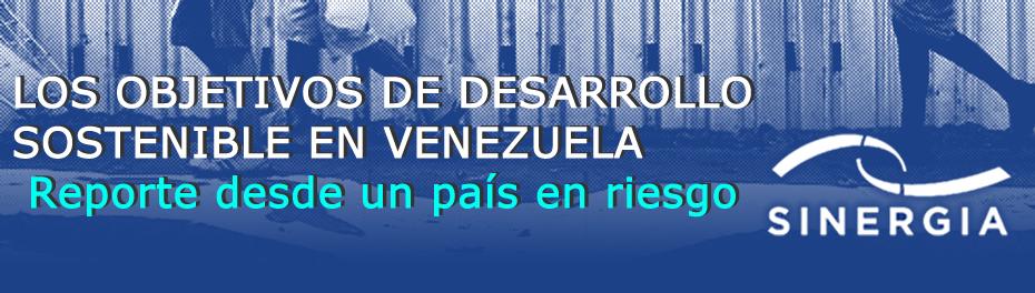 Los Objetivos de Desarrollo Sostenible en Venezuela - Reporte de un país en riesgo
